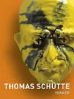 Thomas Schutte by Marc Gundel, Rita Tauber (Paperback, 2015)