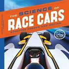 Science of Race Cars: Studying Forces and Motion by Karen Latchana Kenney (Hardback, 2016)