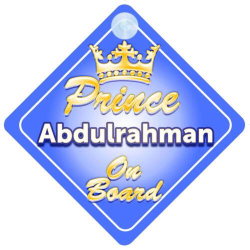 Prince héritier ABDULRAHMAN à bord garçon personnalisé Voiture Signe enfant cadeau