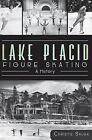 Lake Placid Figure Skating: A History by Christie Sausa (Paperback / softback, 2012)