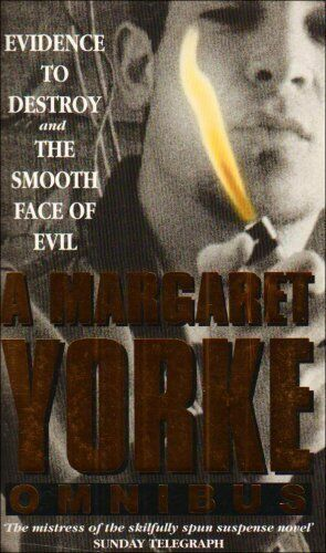 Evidence to Destroy: AND The Smooth Face of Evil By  Margaret Yorke
