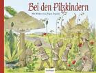 Bei den Pilzkindern (2015, Gebundene Ausgabe)