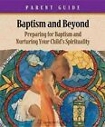 Baptism and Beyond Parent Booklet: Preparing for Baptism Catholic Edition by Kathy Coffey (Paperback / softback, 2003)