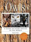 Owls: A Guide to Every Species in the World by Marianne Taylor (Hardback, 2016)