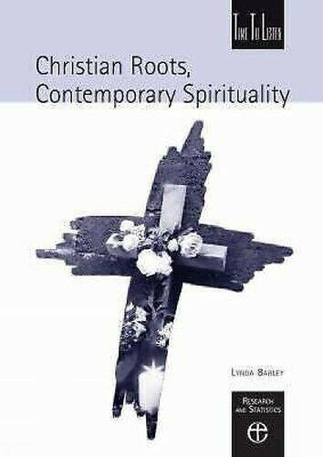 Christian Wurzeln, Zeitgenössische Spirituality von Barley, Lynda