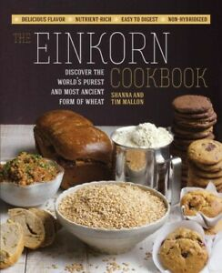 Einkorn-Cookbook-Discover-the-World-039-s-Purest-and-Most-Ancient-Form-of-Wheat