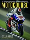 Motocourse: The World's Leading Grand Prix and Superbike Annual: 2010/2011 by Michael Scott (Hardback, 2010)