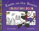 Room on the Broom Colouring Book von Julia Donaldson (2010, Taschenbuch)