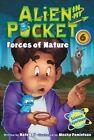 Alien in My Pocket #6 Forces of Nature 9780062314901 by Nate Ball Hardback