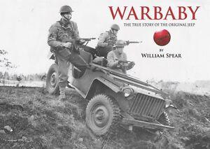 WARBABY-The-True-Story-of-the-Original-Jeep-William-Spear-Bantam-BRC-MA-GP