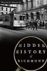 Hidden History of Richmond by Walter S Griggs (Paperback / softback, 2012)