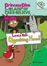Princess Pink and the Land of Fake-Believe: Little Red Quacking Hood 2 by...