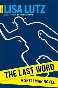 The Last Word : A Spellman Novel (ExLib) by Lisa Lutz ...