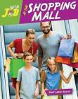 Get a Job at the Shopping Mall by Diane Lindsey Reeves (Hardback, 2016)