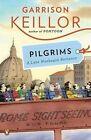Pilgrims: A Lake Wobegon Romance by Garrison Keillor (Paperback / softback, 2010)