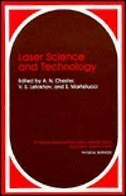 Laser Science and Technology by Chester, Arthur N.