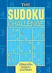 The Sudoku Challenge: 200 Puzzles to Strain Your Brain!