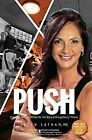 Push - a Guide to Living an All out Life The Story of Orangetheory Fitness Paperback – December 1 2015