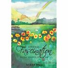 Eternal Fascination Water Turned Into Wine 9781452017389 Paperback
