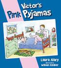 Victors Pink Pyjamas by Laura Alary (Paperback, 2013)