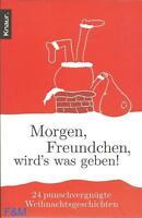 Morgen Freundchen wird´s was geben   Taschenbuch++Ungelesen++