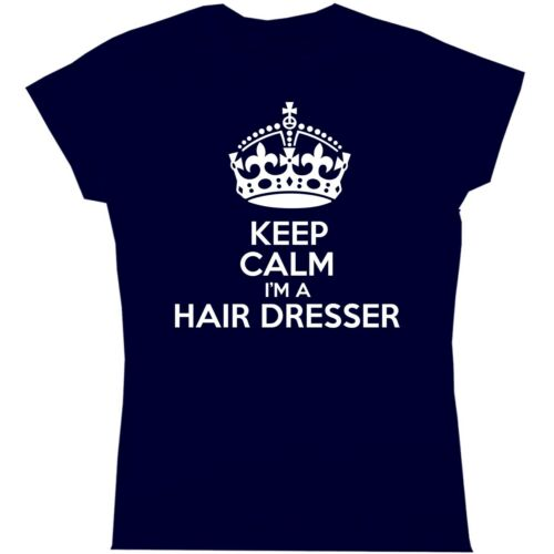 Keep Calm I/'m A Hairdresser Womens T Shirt Relationship Funny Quote Birthday