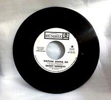 DENNY DOHERTY (Mamas & Papas) - WATCHA GONNA DO / GATHERING THE WORDS - promo 45