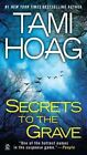 Secrets to the Grave by Tami Hoag (Paperback / softback)