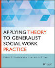 Applying Theory to Generalist Social Work Practice by Carol L. Langer, Cynthia Lietz (Paperback, 2015)