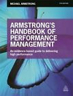 Armstrong's Handbook of Performance Management: An Evidence-Based Guide to Delivering High Performance by Michael Armstrong (Paperback, 2014)