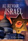 Au Revoir, Israel by Robert Lockwood (Paperback / softback, 2010)