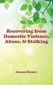 Recovering from Domestic Violence, Abuse, and Stalking, Like New Used, Free P...