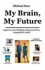 My Brain, My Future by Michael Durr (Paperback / softback, 2007)