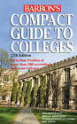 Compact Guide to Colleges by Barron's Educational Series Inc.,U.S. (Paperback, 2010)