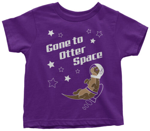 Gone To Otter Space Toddler T-Shirt Funny Astronaut Birthday Gift
