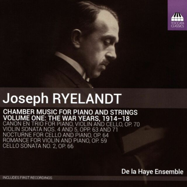 De La Haye Ensemble - Joseph Ryelandt: Chamber Music for Piano and Strings, V...