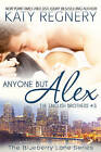 Anyone but Alex: The English Brothers #3 by Katy Regnery (Paperback, 2016)
