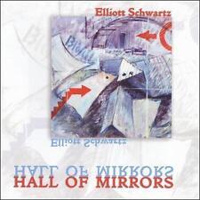 Elliott Schwartz: Hall of Mirrors, New Music
