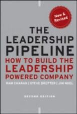 The Leadership Pipeline: How to Build the Leadership Powered Company by Ram Char