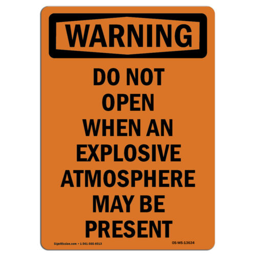 Do Not Open When An Explosive Atmosphere�Made in the USA Details about  /OSHA WARNING Sign