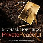 Private Peaceful: A BBC Radio Drama by Michael Morpurgo (CD-Audio, 2014)