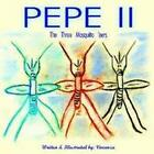 Pepe II The Three Mosquito 'eers 9781420870992 by Vincenza Book