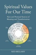 Spiritual Values for Our Time : New and Personal Sources of Meaning and...
