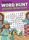 Beginner Word Hunt-Puzzle Detective by Beaver Books (Paperback / softback, 2015)