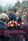 Inventing a Socialist Nation: Heimat and the Politics of Everyday Life in the GDR, 1945-90 by Jan Palmowski (Hardback, 2009)