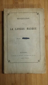 DISSERTATION SUR LA LANGUE BASQUE 1827 DARRIGOL Pays Basque - France - DISSERTATION CRITIQUE ET APOLOGETIQUE SUR LA LANGUE BASQUE par un ecclésiastique du diocse de Bayonne chez DUHART FAUVET 163 pages 1827 Broché bon etat - France