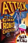 Attack of the Giant Robot Chickens by Alex McCall (Paperback, 2014)
