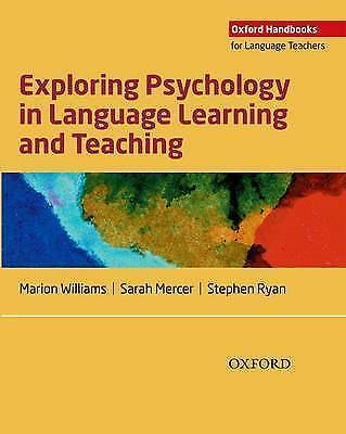 Exploring Psychology in Language Learning and Teaching by Williams, Marion Merce