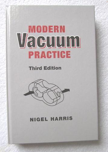 """MODERN VACUUM PRACTICE"", 3rd edition, textbook written by Nigel Harris"