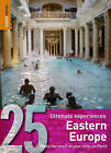Eastern Europe: 25 Ultimate Experiences by Rough Guides (Paperback, 2007)